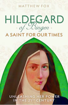 Matthew Fox Hildegard of Bingen